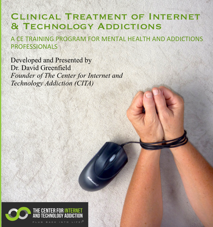 Clinical Treatment of Internet & Technology Addictions